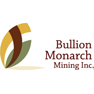 Bullion Monarch Mining Inc.